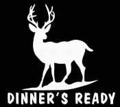 New Custom Screen Printed T-shirt Dinners Ready Deer Hunt Small