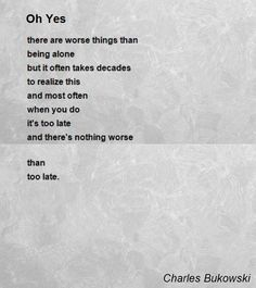 charles bukowski oh yes - Google Search