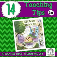 14 Teaching Tips from The Picture Book Teacher for the book The Night Before St. Patrick's Day by Natasha Wing.
