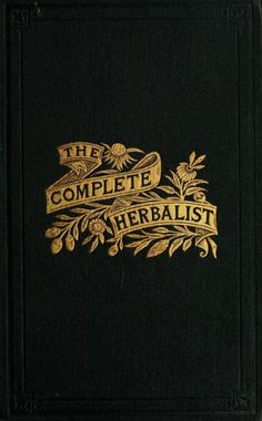 The Complete Herbalist... Dr O. Phelps Brown    1897