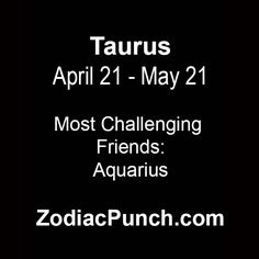 taurus 03 Taurus And Pisces Compatibility, Taurus And Aquarius, Aquarius Facts, Taurus Facts, Astrology Signs, Zodiac Signs, Sign Quotes, Need To Know, Cards Against Humanity