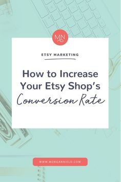 How to Increase Your Etsy Shop's Conversion Rate, Etsy Business, Etsy Sales, Etsy Marketing Etsy Business, Craft Business, Business Tips, Online Business, Serious Business, Business Planning, Business Website, Business Opportunities, Etsy Seo