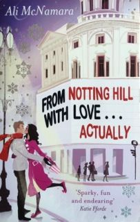 From Notting Hill With Love Actually by Ali McNamara - cute, cheesy, easy read