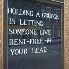 I guess I should think of this next time I hold a grudge..