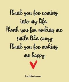 28 Thank You Quotes Quotes, Romantic Quotes Cute Love Quotes, Love Quotes For Her, Romantic Love Quotes, Love Yourself Quotes, New Quotes, Inspirational Quotes, You Make Me Smile Quotes, Thank You For Loving Me, Crazy For You Quotes