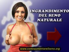 Ingrandire seno in modo naturale