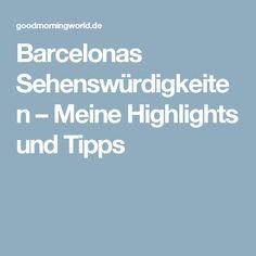 Barcelonas Sehenswürdigkeiten – Meine Highlights und Tipps