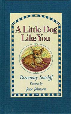 A Little Dog Like You by Sutcliff https://www.amazon.com/dp/0671701908/ref=cm_sw_r_pi_dp_x_Uhv7zb1WAXVXW