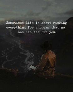 Positive Quotes : QUOTATION – Image : Quotes Of the day – Description Sometimes life is about risking everything. Sharing is Power – Don't forget to share this quote ! Wisdom Quotes, True Quotes, Words Quotes, Quotes To Live By, Best Quotes, Motivational Quotes, Inspirational Quotes, Sayings, Qoutes