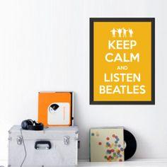 Poster Keep Calm and Listen Beatles.  A partir de R$26,70. Isso mesmo. Pagando bem pouquinho você pode ter um pôster em formato de adesivo de parede para alegar sua casa.