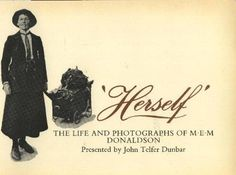 Herself': The Life and Photographs of M. E. M. Donaldson.: DUNBAR, John Telfer (presented by).