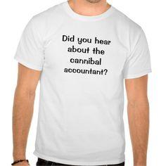 Cannibal Accountant Joke - Clean Funny One Liner T Shirt, Hoodie Sweatshirt