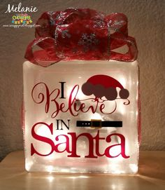 Kate Cuttables: I Believe in Santa!Miss Kate Cuttables: I Believe in Santa! Painted Glass Blocks, Decorative Glass Blocks, Lighted Glass Blocks, Christmas Projects, Holiday Crafts, Christmas Crafts, Christmas Wood, Santa Christmas, Christmas Signs
