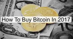 Buy Bitcoin in 2017: All Methods Covered