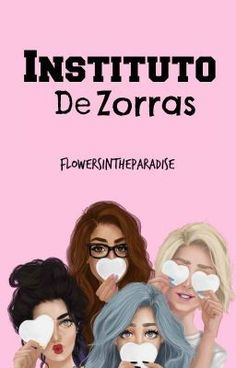"Deberías leer "" Instituto de zorras {EDITANDO} "" en #Wattpad #novelajuvenil"