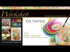 Oil Pastels - Dry'n'Wet Painting Workshop with Paul Taggart