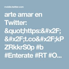 "arte amar en Twitter: ""https://t.co/kPZRkkrS0p #b #Enterate #RT #ORGANIZACIONAYUDASISMOMEXICO #AquiSeNecesita #Información Concentrada @SPCCDMX @AristeguiOnline"""