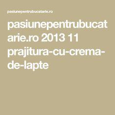 pasiunepentrubucatarie.ro 2013 11 prajitura-cu-crema-de-lapte