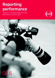 This guide is aimed at occupational safety and health professionals, and others responsible for internal and public reporting of organisational health and safety performance. www.iosh.co.uk/performance
