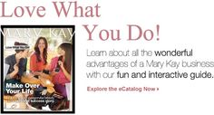 Check out the ecatalog for everything you need to know about starting a Mary Kay business.