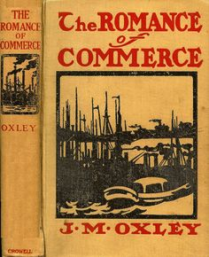 Oxley--Romance of Commerce--Crowell, 1896 | Flickr - Photo Sharing!