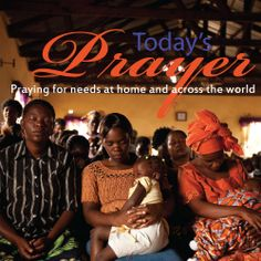 Praying for needs at home and around the world.