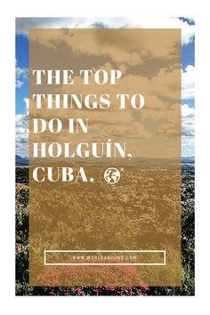 A Day in Holguín, Cuba • World Abound