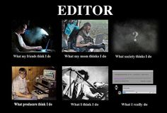 What people thinks Film Editor do.