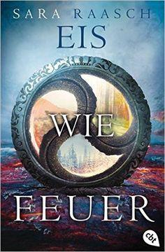 Eis wie Feuer (Die Ice like Fire-Reihe, Band 2): Amazon.de: Sara Raasch, Antoinette Gittinger: Bücher