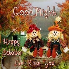 Good Night, Happy October. God Bless You.