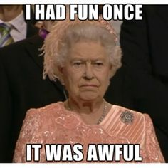 Unimpressed Queen - she really didn't like those opening ceremonies hahaha