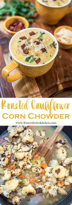 Roasted cauliflower, garlic, bacon and Parmesan combine deliciously with sweet corn in this Roasted Cauliflower Corn Chowder. Hearty Soup Recipes, Vegetarian Recipes, Cooking Recipes, Delicious Recipes, Yummy Food, Cauliflower Chowder, Cauliflower Recipes, Baked Cauliflower, Roasted Califlower