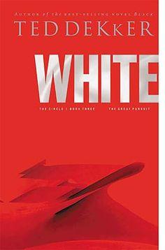 White - Ted Dekker Book 3 of 4, circle trilogy:)