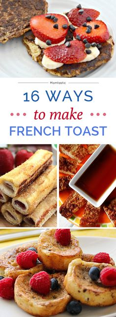 The best weekend breakfast: 16 ways to make French Toast