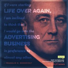 """""""If I were starting life over again, I am inclined to think that I would go into the advertising business in preference to almost any other."""" -Franklin D. Roosevelt ... #OgilvyCannes #Inspire Series for #CannesLions"""
