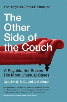 The Paperback of the The Other Side of the Couch: A Psychiatrist Solves His Most Unusual Cases by Gary Small, Gigi Vorgan Book Tv, Book Nerd, Book Club Books, Good Books, Books To Read, Book Clubs, Reading Lists, Book Lists, Self Development Books
