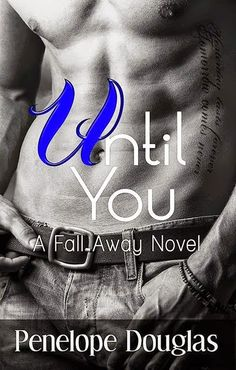 Charlando A Gusto - Until You - Serie Fall Away 1.5 - Penelope Douglas  http://www.charlandoagusto.com/2015/03/until-you-serie-fall-away-02-penelope.html #Libros #Portadas