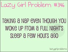HAHAHAHA Thats hilarious! that I would actually get a full night's sleep, AND be allowed a nap?? lol