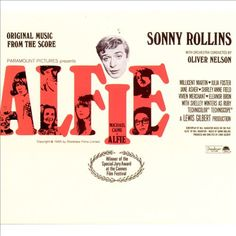 * Alfie [Original Music from the Score] * ( Jan. 26, 1966)  Sonny Rollins(ts) Bob Ashton(ts) Danny Bank(bs) Walter Booker(b) Kenny Burrell(g) Jimmy Cleveland(tr) Frankie Dunlop(d) J.J. Johnson(tr) Roger Kellaway(p) Phil Woods(as)
