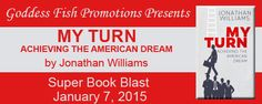 My Turn – Achieving the American Dream by Jonathan Williams https://www.rafflecopter.com/rafl/display/28e4345f723/