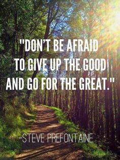 GO for the great! #quote