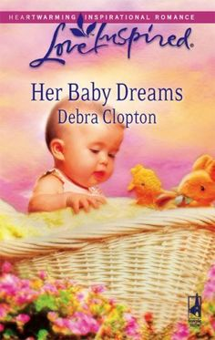 Debra Clopton - Her Baby Dreams / #awordfromJoJo #CleanRomance #ChristianFiction #DebraClopton