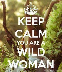 Keep Calm Wild Woman
