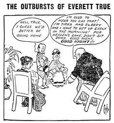 Oh, Everett True. Angry everyman of 1906.