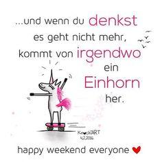 ...und wenn du #denkst es geht nicht mehr,kommt von #irgendwo ein #Einhorn her. ✨  #HAPPY #WEEKEND #EVERYONE ❤️ Guten moooorgen Instafreunde  ...woooohoooo endlich #Freitag ✨ Kommt alle gut gelaunt durch den Tag und später gut ins #Wochenende ✌️ #Spruch #sprüche #sprüche4you #spruchdestages ✅ #knochi_art