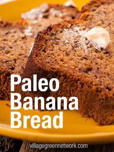 Paleo Banana Bread / #Paleo / http://villagegreennetwork.com/paleo-banana-bread/