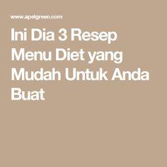 Ini Dia 3 Resep Menu Diet yang Mudah Untuk Anda Buat