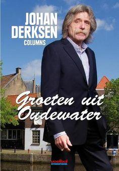 Johan Derksen - Groeten uit Oudewater