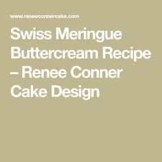 Swiss Meringue Buttercream Recipe – Renee Conner Cake Design