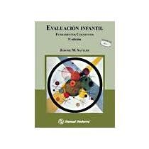 Evaluación infantil : fundamentos cognitivos / Jerome M. Sattler